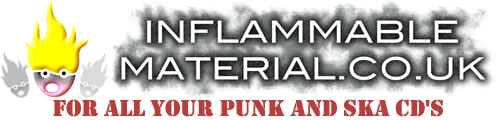 Inflammable Material for all your Punk and Ska CDs